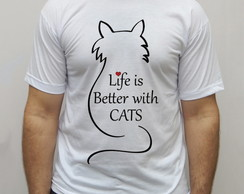 Camiseta Life is Better With Cats