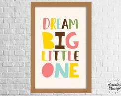 Quadro Infantil | Dream Big Little One