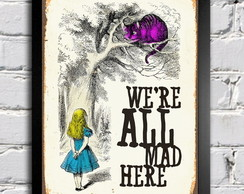 Poster com Moldura We're All Mad Here 5