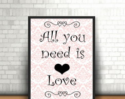 Poster com moldura - all you need...