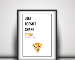 Pôster Digital - Joey doesn't share food