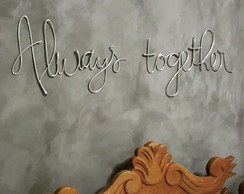 Frase de parede (arame) - Always Together