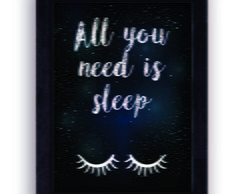 Quadro All You Need is Sleep 30x40 cm