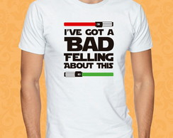 Camiseta I've Got a Bad Felling About...
