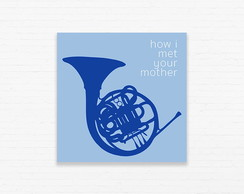 Quadrinho 15x15 HIMYM - Blue French Horn