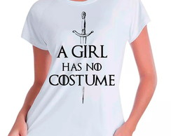 Camiseta Babylook A Girl No Costume GoT