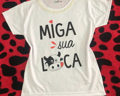 Baby Look Miga sua loca - Customizada