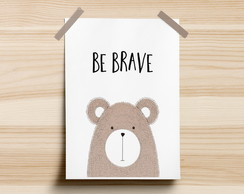 Poster Be Brave Urso