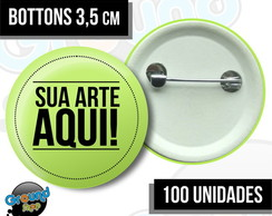 100 Bottons 3,5 Personalizados - Buttom