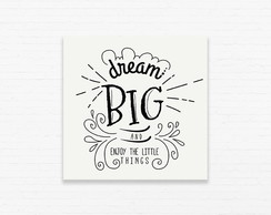 Quadrinho 15x15 Dream big & enjoy