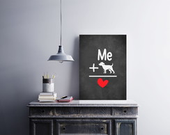 "Placa decorativa ""Me + Dog"""