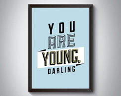 "Quadro ""You Are Young Darling"""