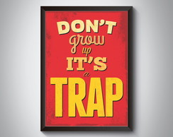 "Quadro ""Don't Grow Up It's a Trap"""