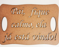 Placa Pai, fique calmo- BLACK WEEK