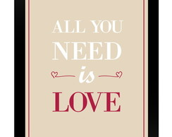 Quadro Poster 0087 Need is Love