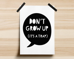 Poster Don't Grow Up - It's A Trap