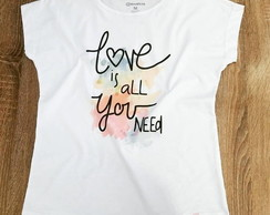 Camiseta Feminina - Love is all you need