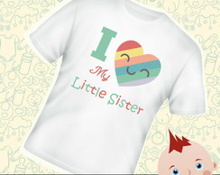 Camiseta Infantil I Love Little Sister