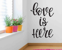 Adesivo decorativo Love is Here