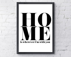 Poster Home Is Wherever Im With You - A3