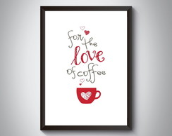 "Quadro ""For the Love of Coffee"""