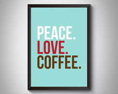 "Quadro ""Peace. Love. Coffee"""