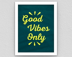 Quadro: Good vibes only