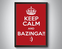 "Quadro ""Keep Calm and Bazinga"""