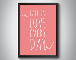 "Quadro ""Fall In Love Every Day"""