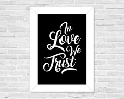 Quadro A3 In love we trust