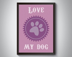 "Quadro ""Love My Dog"""