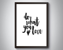 "Quadro ""Do What You Love"""