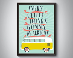 "Quadro ""Every Little Things Gonna Be"""