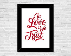 Quadro A4 In Love we Trust