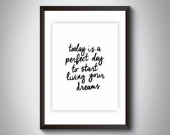 "Quadro ""Today is a Perfect Day To Start"""