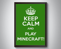 "Quadro ""Keep Calm And Play Minecraft"""