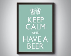 "Quadro ""Keep Calm And Have a Beer"""