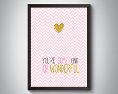 "Quadro ""You're Some Kind Of Wonderful"""