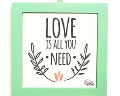 "Quadro ""Love is all you need"""