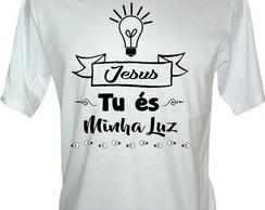 6986541bb7486 Camiseta Evangélica Jesus Tu Minha Luz no Elo7