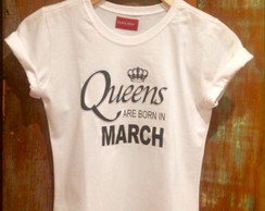 Tshirt Queens are born march