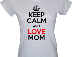 CAMISA KEEP CALM AND LOVE MOM