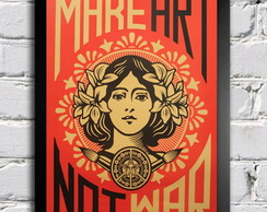 Poster com moldura Make Art Not War