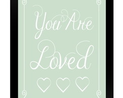 Quadro Poster 0101 You Are Loved