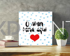 Placa Decorativo PS - O Amor Mora Aqui