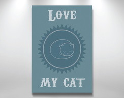 Placa Decorativa Love My Cat