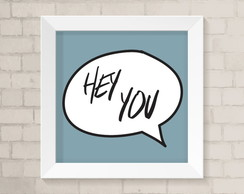 Quadro Infantil - Hey You
