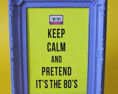 Pretend it's the 80's - Anos 80 e 90