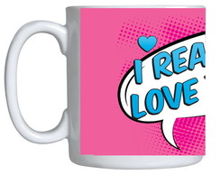 Caneca Romance- I Really Love You