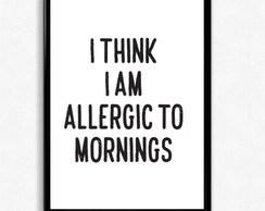 Poster Allergic to mornings